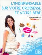 L'indispensable sur votre grossesse et votre bébé   Sawicka, Leslie