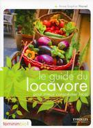 Le guide du locavore pour mieux consommer local | Novel, Anne-Sophie