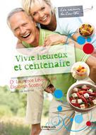 Vivre heureux et centenaire   Levy-Dutel, Laurence
