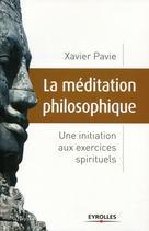 La méditation philosophique   Pavie, Xavier