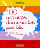 100 activités découvertes pour bébé  | Bojon, Emeline