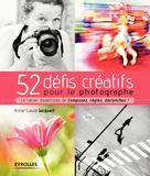 52 défis créatifs pour le photographe | Jacquart, Anne-Laure