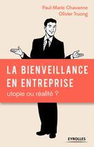La bienveillance en entreprise : utopie ou réalité ? | Chavanne, Paul-Marie