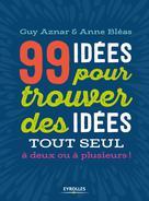 99 idées pour trouver des idées ! | Aznar, Guy
