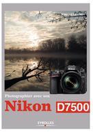 Photographier avec son Nikon D7500 | Lambert, Vincent