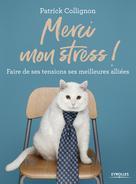 Merci mon stress !   Collignon, Patrick