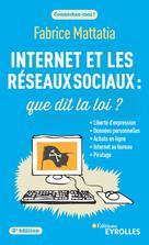 Internet et les réseaux sociaux : que dit la loi ? | Mattatia, Fabrice
