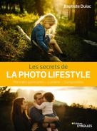 Les secrets de la photo lifestyle | Dulac, Baptiste