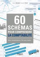 60 schémas pour comprendre la comptabilité | Ferré, Françoise
