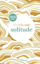 Précieuse solitude | Castelain-Foret, Monique