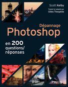 Dépannage Photoshop en 200 questions/réponses | Kelby, Scott