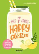 Mes 7 jours happy détox | Ghesquière, Anne