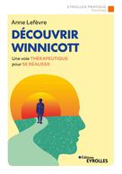 Découvrir Winnicott | Lefèvre, Anne