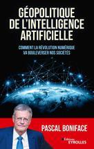 Géopolitique de l'intelligence artificielle | Boniface, Pascal