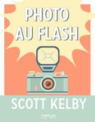 Photo au flash | Kelby, Scott