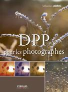 DPP pour les photographes | Abric, Sébastien