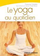 Le yoga au quotidien | Colombo, Françoise