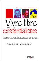 Vivre libre avec les existentialistes | Vegleris, Eugénie