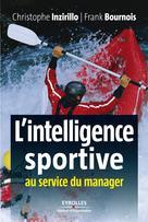 L'intelligence sportive au service du manager | Inzirillo, Christophe
