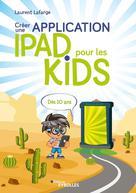 Créer une application iPad pour les kids | Lafarge, Laurent