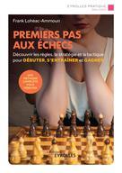 Premiers pas aux échecs | Lohéac-Ammoun, Frank