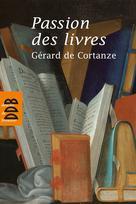 Passion des livres | De Cortanze, Gérard