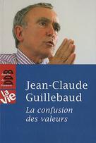 La Confusion des Valeurs | Guillebaud, Jean-Claude