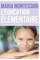 L'éducation élémentaire | Montessori, Maria