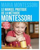 Le manuel pratique de la méthode Montessori | Montessori, Maria