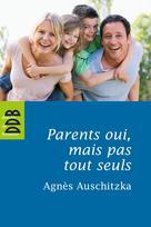Parents oui, mais pas tout seuls ! | Auschitzka, Agnès