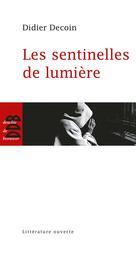 Les sentinelles de lumière   Decoin, Didier