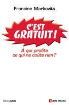 C'est gratuit ! | Pessel-Markovits, Francine