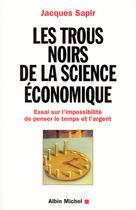Les Trous noirs de la science économique | Sapir, Jacques