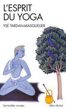L'esprit du yoga | Tardan-Masquelier, Ysé