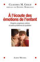A l'écoute des émotions de l'enfant | Gold, Claudia