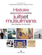 Histoire des relations entre juifs et musulmans des origines à nos jours | Collectif,