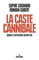 La Caste cannibale | Coignard, Sophie