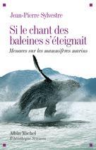Si le chant des baleines s'éteignait | Sylvestre, Jean-Pierre