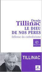 Le Dieu de nos pères    Tillinac, Denis