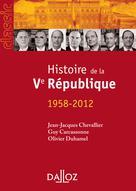 Histoire de la Ve République (1958-2012)   Chevallier, Jean-Jacques