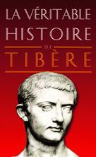 La Véritable Histoire de Tibère | Bouix, Christopher