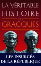 La Véritable Histoire des Gracques | Bouix, Christopher
