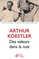 Des voleurs dans la nuit | Koestler, Arthur