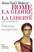Rome, la gloire et la liberté  | Robert, Jean-Noël