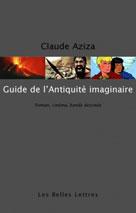 Guide de l'Antiquité imaginaire | Aziza, Claude