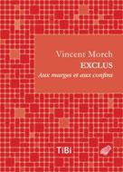 Exclus | Morch, Vincent