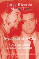Avec Fidel et le Che | Masetti, Jorge Ricardo
