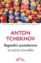 Bagatelles quotidiennes et autres nouvelles | Tchekhov, Anton