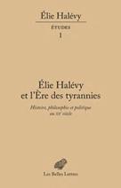 �?lie Halévy et L'�?re des tyrannies | , Collectif