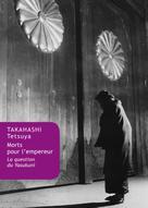 Morts pour l'Empereur | Takahashi, Tetsuya